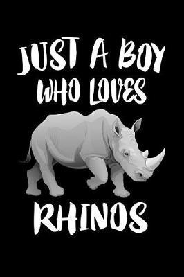 Just A Boy Who Loves Rhinos by Marko Marcus