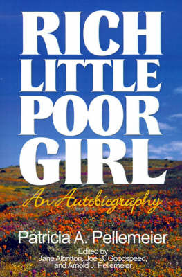 Rich Little Poor Girl: An Autobiography by Patricia A. Pellemeier image