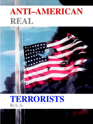 "Anti-American Real Terrorists by ""L. A."" image"