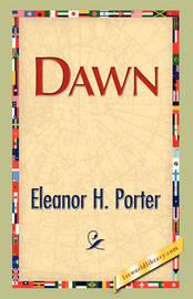 Dawn by Eleanor H Porter