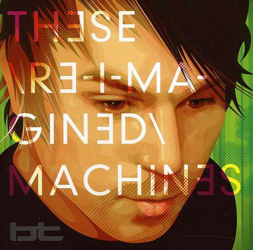 These Re-Imagined Machines (2CD) by BT