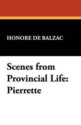 Scenes from Provincial Life: Pierrette by Honore de Balzac image
