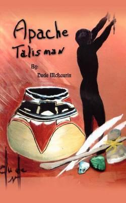 Apachie Talisman by Dude McLaurin