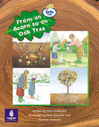 Literacy Land: Info Trail Emergent: Year 2: From an Acorn to an Oak Tree: Big Book