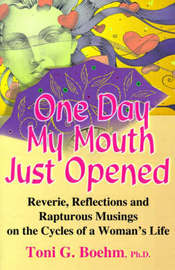 One Day My Mouth Just Opened by Toni G Boehm image