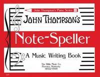 John Thompson's Note Speller by John Thompson