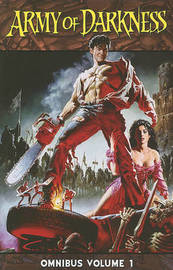 Army of Darkness Omnibus Volume 1 by Sam Raimi image