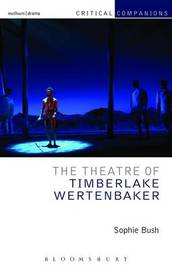 The Theatre of Timberlake Wertenbaker by Sophie Bush