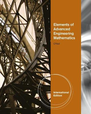 Elements of Advanced Engineering Mathematics, International Edition by Peter O'Neil