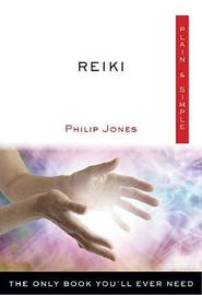 Reiki Plain & Simple by Philip Jones