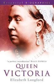Queen Victoria: Essential Biographies by Elizabeth Longford