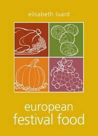 European Festival Food by Elisabeth Luard