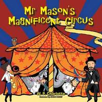 Mr. Mason's Magnificent Circus by W P Charlotte image