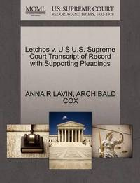 Letchos V. U S U.S. Supreme Court Transcript of Record with Supporting Pleadings by Anna R Lavin