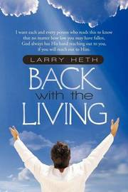 Back With the Living by Larry Heth