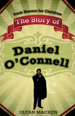 The Story of Daniel O'Connell by Ultan Macken image