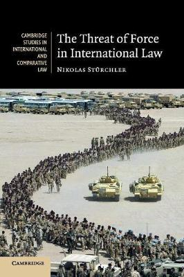 The Threat of Force in International Law by Nikolas Sturchler image