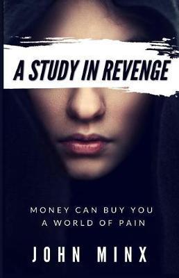 A Study in Revenge by John Minx
