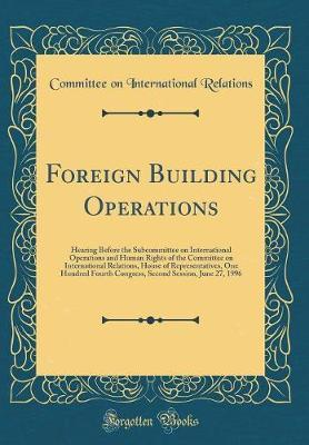 Foreign Building Operations by Committee on International Relations image