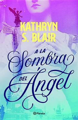 a la Sombra del Angel by Kathryn Blair image