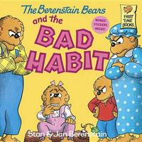 Berenstain Bears And The Bad Habi by Stan Berenstain