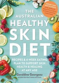 The Australian Healthy Skin Diet by Geraldine Georgeou