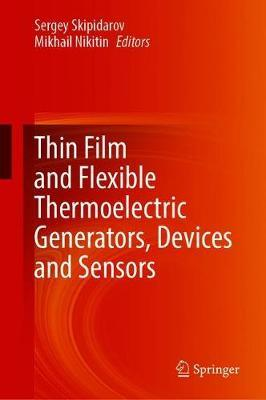 Thin Film and Flexible Thermoelectric Generators, Devices and Sensors