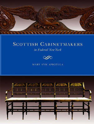 Scottish Cabinetmakers in Federal New York by Mary Ann Apicella image