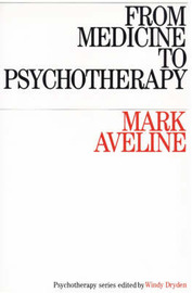 From Medicine to Psychotherapy by Mark Aveline image
