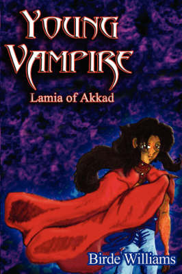 Young Vampire: Lamia of Akkad by Birde, Williams image