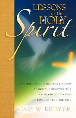 Lessons of the Holy Spirit by Gary, W Kelly Sr. image