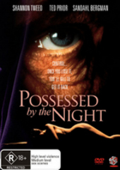 Possessed By The Night on DVD