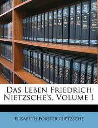 Das Leben Friedrich Nietzsche's, Volume 1 by Elisabeth Frster-Nietzsche