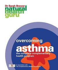Overcoming Asthma: The Complete Complementary Health Program by Dr Sarah Brewer image