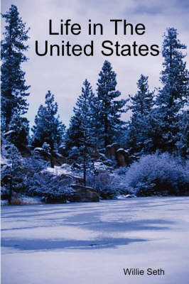 Life in the United States by Willie Seth