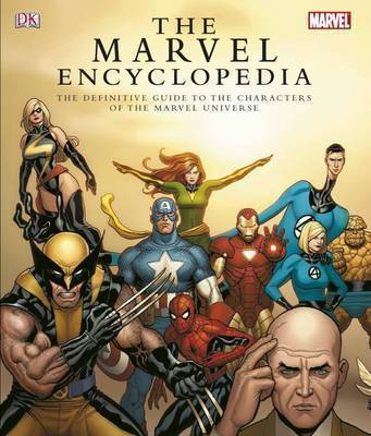 The Marvel Encyclopedia: a Complete Guide to the Characters of the Marvel Universe by Peter Sanderson
