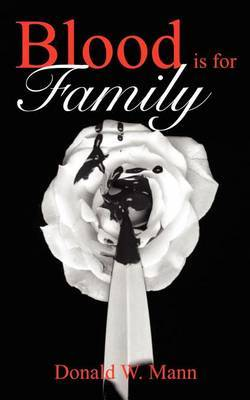 Blood is for Family by Donald W. Mann