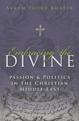 Embracing the Divine by Akram Khater
