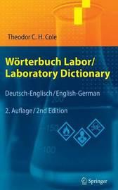 Worterbuch Labor / Laboratory Dictionary by Theodor C. H. Siebert-Cole
