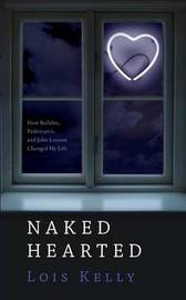 Naked Hearted by Lois E Kelly