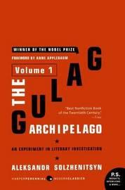 The Gulag Archipelago: v. 1 by Aleksandr Solzhenitsyn