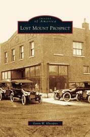 Lost Mount Prospect by Gavin W Kleespies