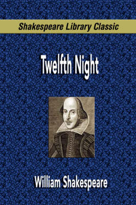 Twelfth Night (Shakespeare Library Classic) by William Shakespeare