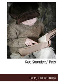 Red Saunders' Pets by Henry Wallace Phillips