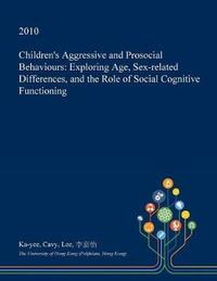 Children's Aggressive and Prosocial Behaviours by Ka-Yee Cavy Lee image