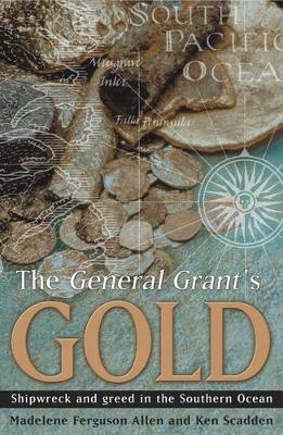 The General Grant's Gold: Shipwreck and Greed in the Southern Ocean by Madelene Ferguson Allen image