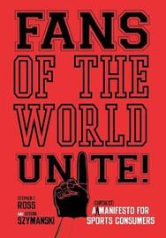 Fans of the World, Unite! by Stephen F. Ross
