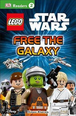 DK Readers L2: Lego Star Wars: Free the Galaxy by Himani Khatreja