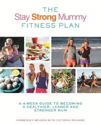 The Stay Strong Mummy Fitness Plan by Kimberley Welman image