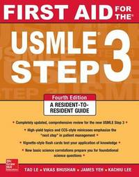 First Aid for the USMLE Step 3, Fourth Edition by Tao Le